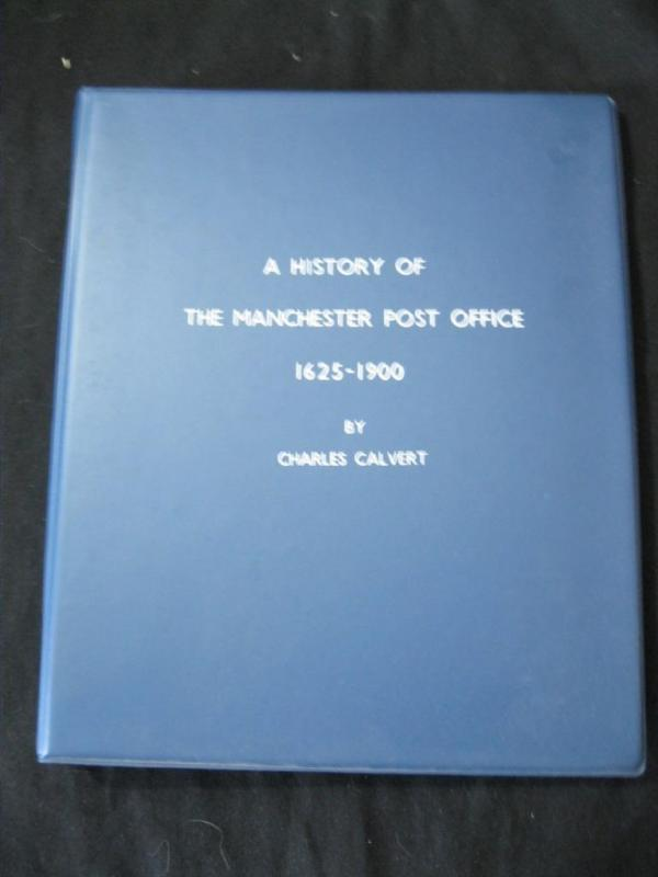 A HISTORY OF THE MANCHESTER POST OFFICE 1625-1900 by CHARLES CALVERT