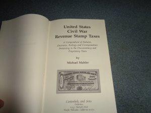 UNITED STATES CIVIL WAR REVENUE STAMP TAXES, BY MAHLER, HARDBACK