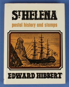 St Helena Postal History & Stamps by E Hibbert.