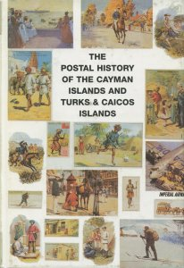 THE POSTAL HISTORY OF CAYMAN ISLANDS, TURKS, CAICOS BY EDWARD B. PROUD AS SHOWN
