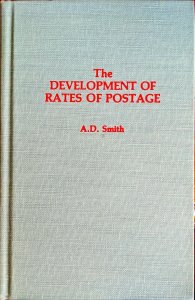 THE DEVELOPMENT OF RATES OF POSTAGE - A.D. Smith - Quarterman edition