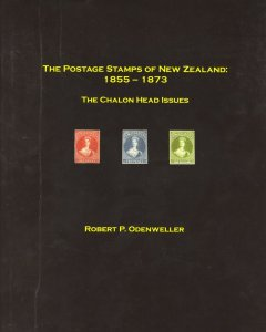 Postage Stamps of New Zealand, 1855 to 1873 by Odenweller, hardcover, 360 p.