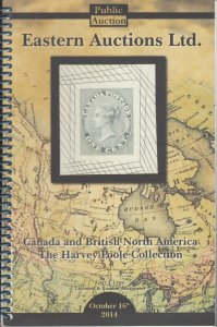 The Harvey Poole Collection, Canada & BNA. Eastern Auctions, 2014 Sale
