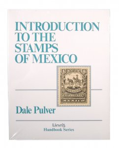 Linn's Introduction to the Stamps of Mexico by Dale Pulver NEW #141561 X