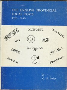 Book, The English Provincial Local posts, 1765/1840, by GF Oxley, some illusstra