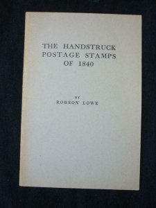 THE HANDSTRUCK POSTAGE STAMPS OF 1840 by ROBSON LOWE