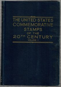 US Commemorative Stamps of the 20th Century Vol 1 by Max G. Johl
