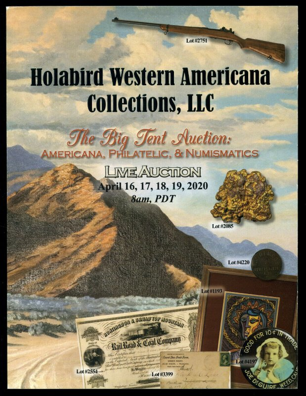 Auction Catalog: Holabird Western Americana - The Big Tent Auction. April 2020