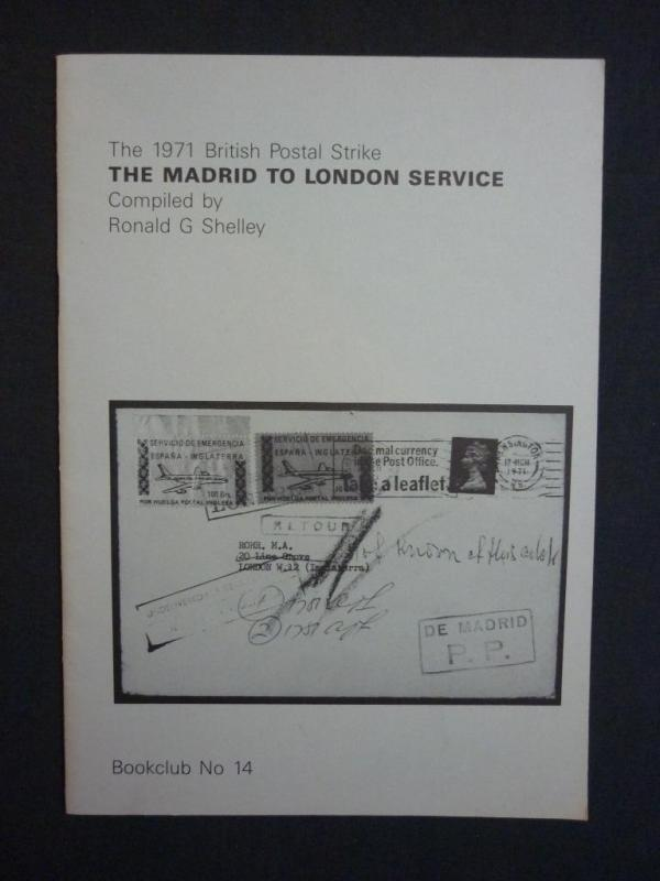THE 1971 BRITISH POSTAL STRIKE - THE MADRID TO LONDON SERVICE by R G SHELLY