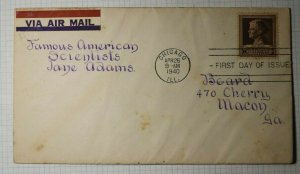 US FDC Sc# 878 Chicago ILL 1940 Airmail Famous American Scientists Jane Adams