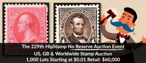 The 229th HipStamp No Reserve Auction Event