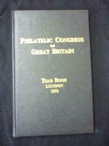 THE PHILATELIC CONGRESS OF GREAT BRITAIN YEAR BOOK LONDON 1973