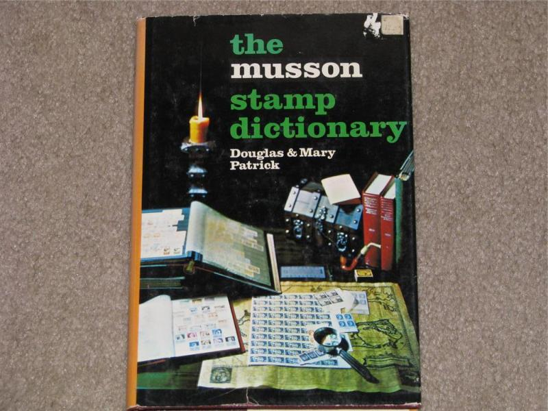 The Musson Stamp Dictionary, by Douglas & Mary Patrick, 1972