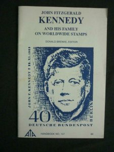 JOHN FITZGERALD KENNEDY & HIS FAMILY ON WORLDWIDE STAMPS by MELVIN MORRIS