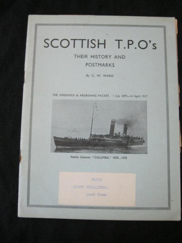 SCOTTISH T.P.O.s - THEIR HISTORY AND POSTMARKS by C W WARD