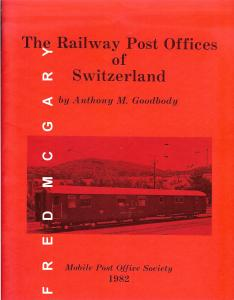 Goodbody's Classic Monograph: Railway Post Offices of Switzerland