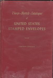 Thorp-Bartels Catalogue of US Envelopes, Century Edition, Hardcover