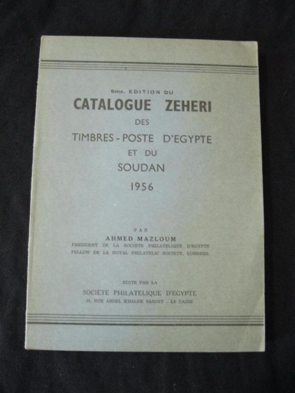 ZEHERI CATALOGUE DES TIMBRES D'EGYPTE ET DU SOUDAN 6th Ed 1956 by AHMED MAZLOUM