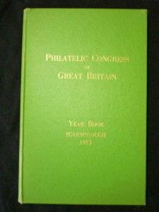 THE PHILATELIC CONGRESS OF GREAT BRITAIN YEAR BOOK SCARBOROUGH 1963