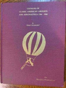 Classic American Airposts and Aeronautica 1784-1900, Stamp Philately Book