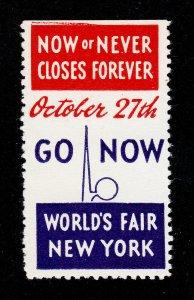 POSTER STAMP 'NOW OR NEVER CLOSES' FOREVER WORLD'S FAIR NEW YORK 1940 MNH-OG