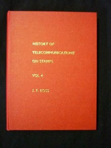 HISTORY OF TELECOMMUNICATIONS ON STAMPS VOL 4 by JOHN F ROSS