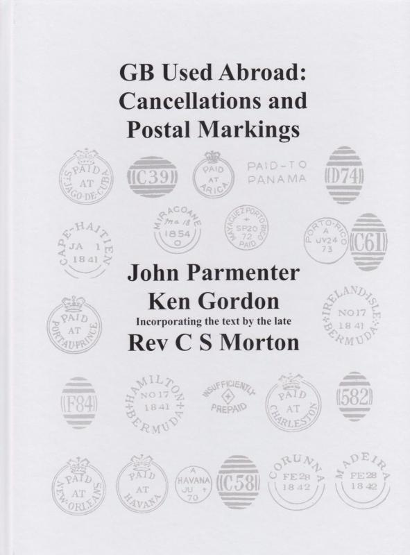 GB Used Abroad: Cancellations and Markings, by Parmenter & Gordon.  2016 ed. NEW