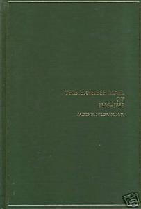 The Express Mail of 1836-1839, by James W. Milgram, MD.