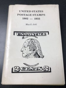 United States Postage Stamps 1902-1935 Max G Johl 1976