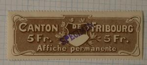 Swiss 1908 Canton Fribourg Affiche Permanente Overprint Specimen 5fr Revenue DL