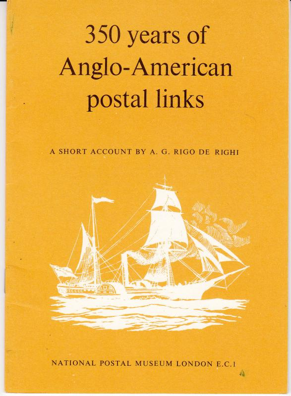 350 YEARS OF ANGLO-AMERICAN POSTAL LINKS BY NATIONAL POSTAL MUSEUM LONDON