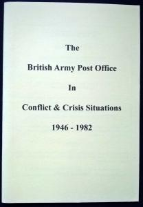 British Army Post Office in Conflict & Crisis 1946-82 inc. Priced FPO Checklist