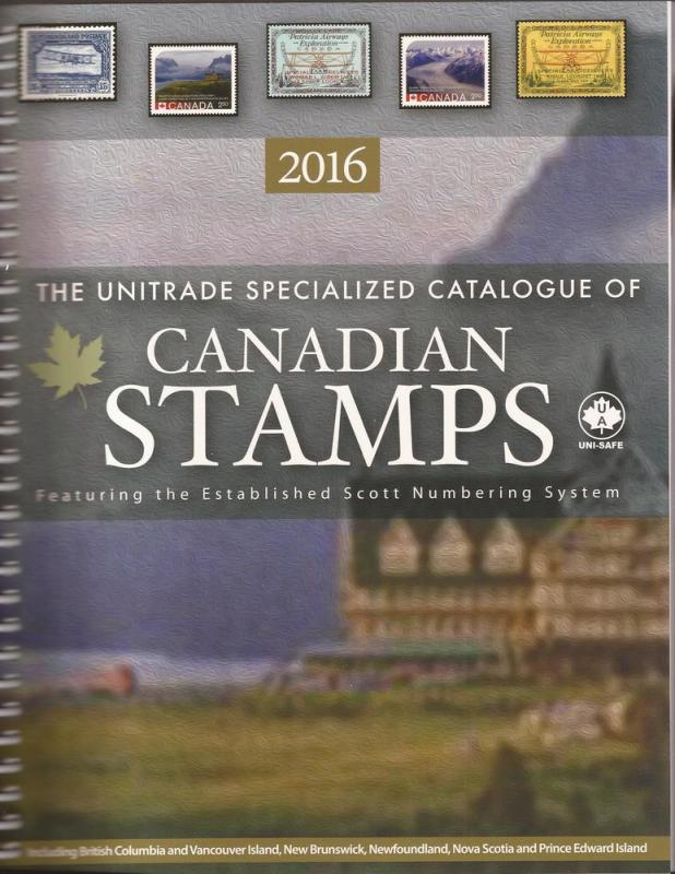 2016 The Unitrade Specialized Catalogue of Canadian Stamps