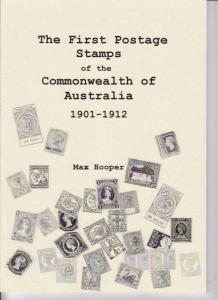 First Postage Stamps of the Commonwealth of Australia 1901-1912, by Max Hooper