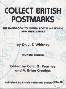 Collect British Postmarks, Handbook of Postal Markings Values, Dr. J.T. Whitney