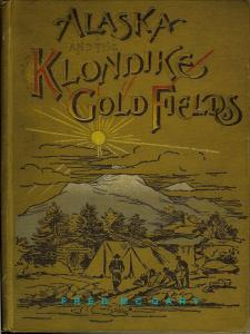 1897 Alaska Reference Book on Klondike Gold Fields, Map and Many Engravings