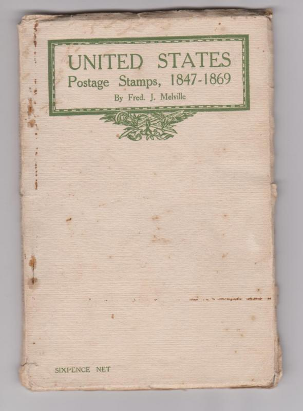 United States Postage Stamps, 1847-1869 by Fred J Melville