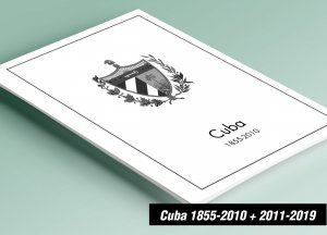 PRINTED CUBA 1855-2010 + 2011-2019 STAMP ALBUM PAGES (829 pages)