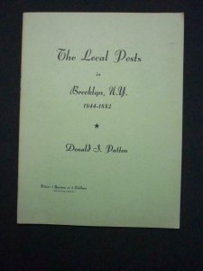 THE LOCAL POSTS IN BROOKLYN, N.Y. 1844 - 1882 by DONALD S PATTON