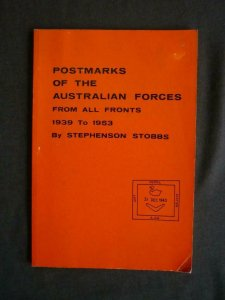 POSTMARKS OF THE AUSTRALIAN FORCES FROM ALL FRONTS 1939 - 1953 by S STOBBS