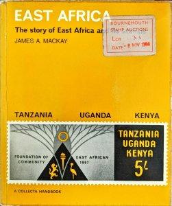EAST AFRICA and its Stamps - James Mackay - Tanzania Uganda Kenya KUT