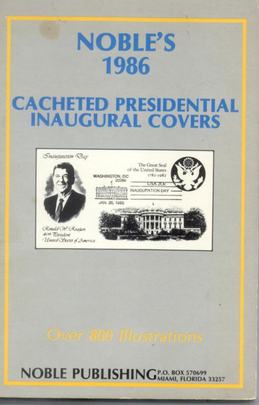 Noble's Catalog of Cacheted Presidential Inaugural Covers 1986 edition