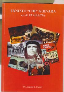 RO) 2016 ARGENTINA, BOOK, ERNESTO CHE GUEVARA EN ALTA GRACIA, SPANISH