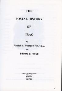 THE POSTAL HISTORY OF IRAQ BY EDWARD B. PROUD & PATRICK PEARSON