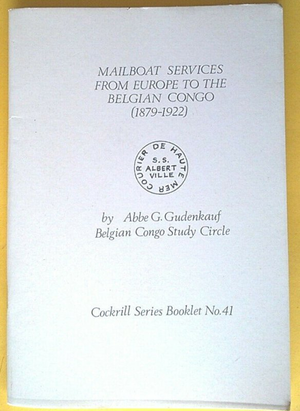 Mailboat Services from Europe to the Belgian Congo 1879-1922 Ships Cancels Pmks