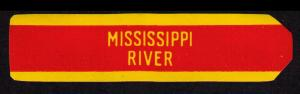 MISSISSIPPI RIVER, OLD CIGAR BAND UNUSED, TOBACCO CINDERELLA SEE SCAN (V747)