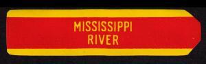 MISSISSIPPI RIVER, OLD CIGAR BAND UNUSED, TOBACCO CINDERELLA SEE SCAN (V747)