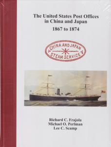 The United States Post Offices in China and Japan, by Frajola & Perlman, New