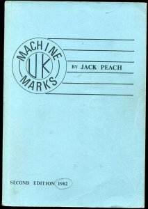Machine Marks by Jack Peach - 1982 Second Edition