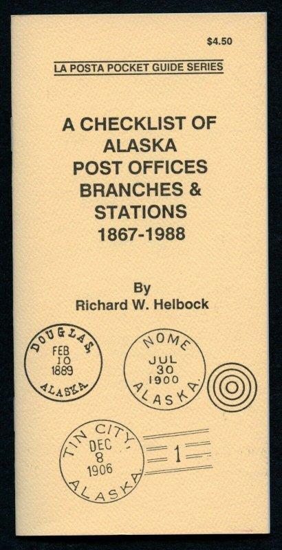 US La Posta Checklist of Alaska Post Offices by Richard Helbock